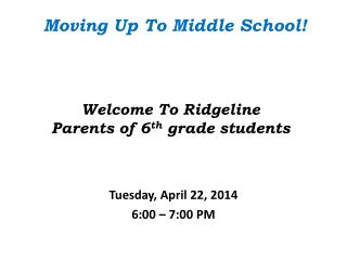 Welcome To Ridgeline Parents of 6 th  grade students