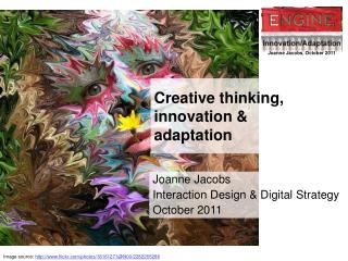 Creative thinking, innovation &  adaptation
