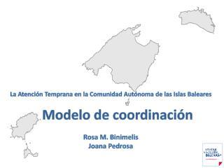 La  Atención Temprana en la Comunidad Autónoma de las  Islas Baleares     Modelo de coordinación