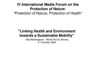 """Linking Health and Environment towards a Sustainable Mobility"""