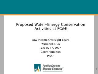 Proposed Water-Energy Conservation Activities at PG&E Low Income Oversight Board Watsonville, CA