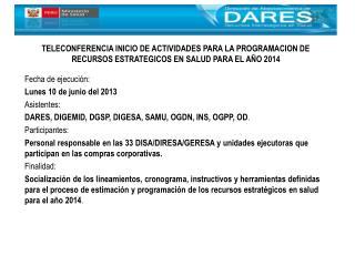 Fecha de ejecución: Lunes 10 de junio del 2013 Asistentes: