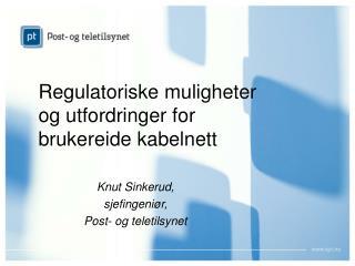Regulatoriske muligheter og utfordringer for brukereide kabelnett