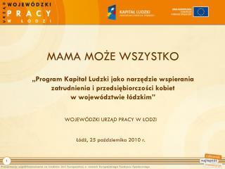WOJEWÓDZKI URZĄD PRACY W ŁODZI Łódź, 25 października 2010 r.