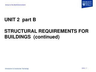 UNIT 2  part B STRUCTURAL REQUIREMENTS FOR BUILDINGS  (continued)