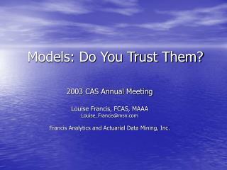 Models: Do You Trust Them?