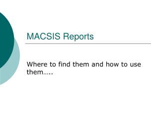 MACSIS Reports