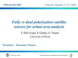 Fully vs dual polarization satellite sensors for urban area analysis