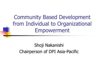 Community Based Development from Individual to Organizational Empowerment