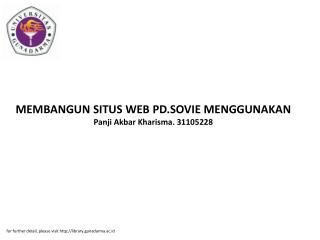 MEMBANGUN SITUS WEB PD.SOVIE MENGGUNAKAN Panji Akbar Kharisma. 31105228