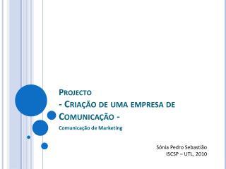 Projecto - Criação de uma empresa de Comunicação -