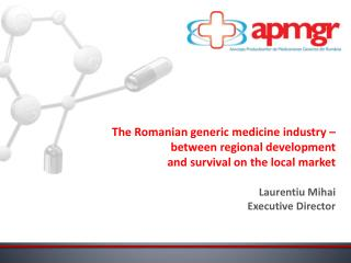 The Romanian generic medicine industry  –  between regional development