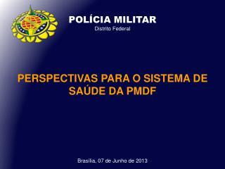 POL�CIA MILITAR Distrito Federal