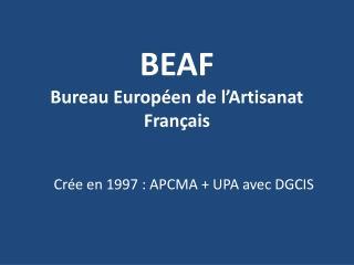 BEAF Bureau Européen de l'Artisanat Français