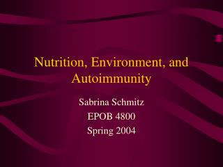 Nutrition, Environment, and Autoimmunity