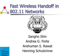 Fast Wireless Handoff in 802.11 Networks