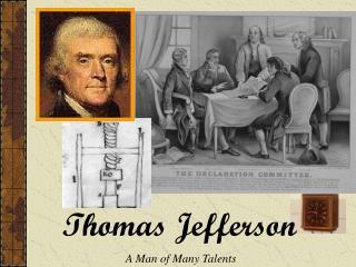 Thomas Jefferson A Man of Many Talents