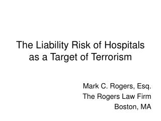 The Liability Risk of Hospitals as a Target of Terrorism
