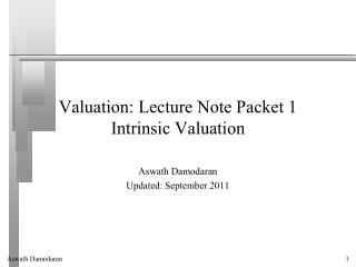 Valuation: Lecture Note Packet 1 Intrinsic Valuation