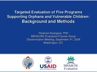 Targeted Evaluation of Five Programs  Supporting Orphans and Vulnerable Children: Background and Methods