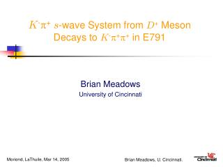 K -  + s -wave System from  D +  Meson Decays to  K - p + p +  in E791