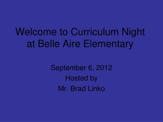 Welcome to Curriculum Night at Belle Aire Elementary