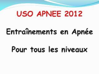USO APNEE 2012 Entraînements en Apnée Pour tous les niveaux