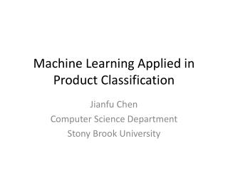 Machine Learning Applied in Product Classification