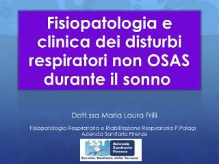 Fisiopatologia e clinica dei disturbi respiratori non OSAS durante il sonno
