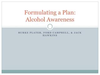 Formulating a Plan: Alcohol Awareness