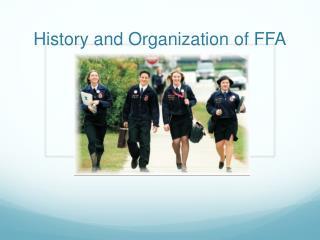 History and Organization of FFA