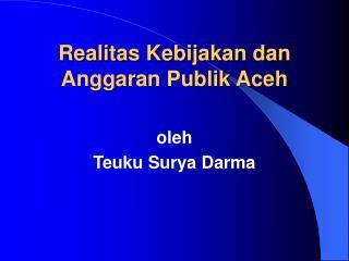 Realitas Kebijakan dan Anggaran Publik Aceh