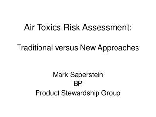 Air Toxics Risk Assessment: Traditional versus New Approaches