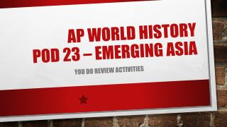 AP World History POD 23 –  Emerging Asia