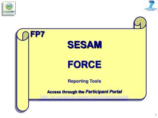 FP7 SESAM FORCE Reporting Tools  Access through the  Participant Portal