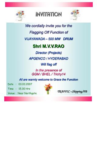We cordially invite you for the  Flagging Off Function of VIJAYAWADA – 500 MW   DRUM