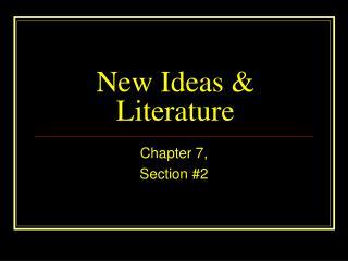 New Ideas & Literature