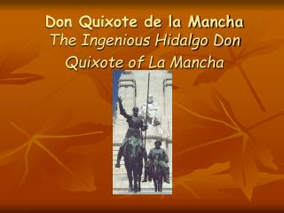 Don Quixote de la Mancha The Ingenious Hidalgo Don Quixote of La Mancha