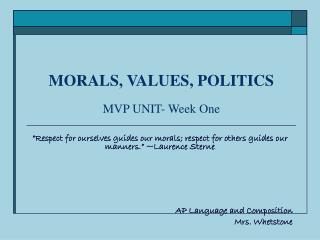 MORALS, VALUES, POLITICS MVP UNIT- Week One