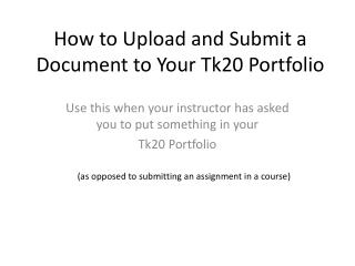 How to Upload and Submit a Document to Your Tk20 Portfolio