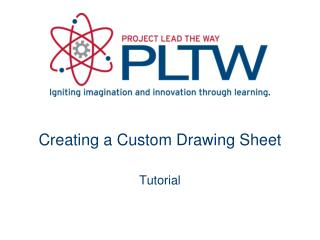 Creating a Custom Drawing  Sheet