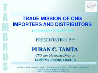 TRADE MISSION OF CNG IMPORTERS AND DISTRIBUTORS DECEMBER 5 TH  TO 9 TH , 2005