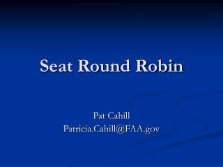 Seat Round Robin