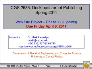 CGS 2585: Desktop/Internet Publishing Spring 2011 Web Site Project – Phase 1 (70 points)