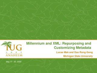 Millennium and XML: Repurposing and Customizing Metadata