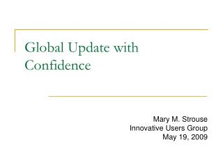 Global Update with Confidence