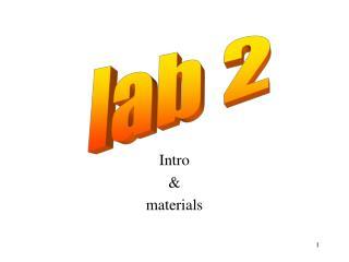 Intro & materials