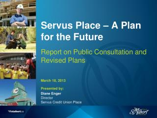 Servus Place – A Plan for the Future