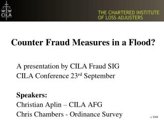 Counter Fraud Measures in a Flood?