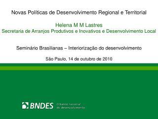Novas Políticas de Desenvolvimento Regional e Territorial Helena M M Lastres